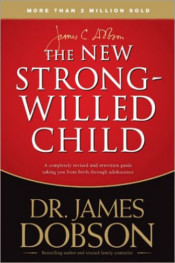 The Strong-Willed Child by James Dobson