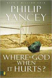 Where Is God When It Hurts by Phillip Yancey